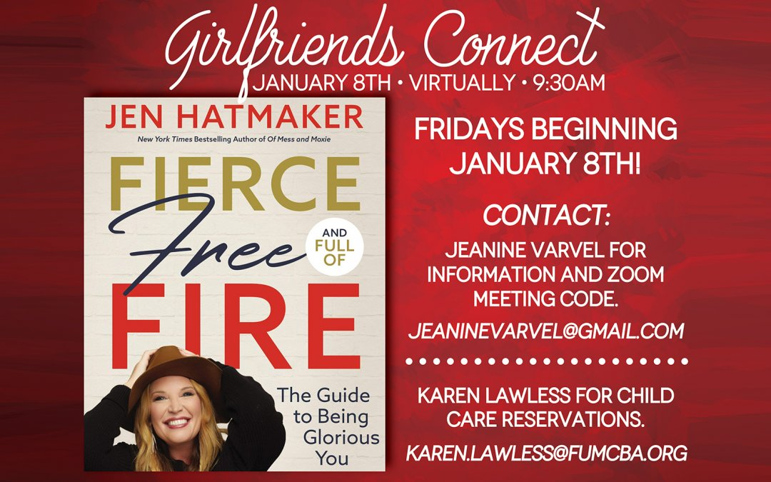 Girlfriends Connect –  Fierce, Free and Full of Fire!